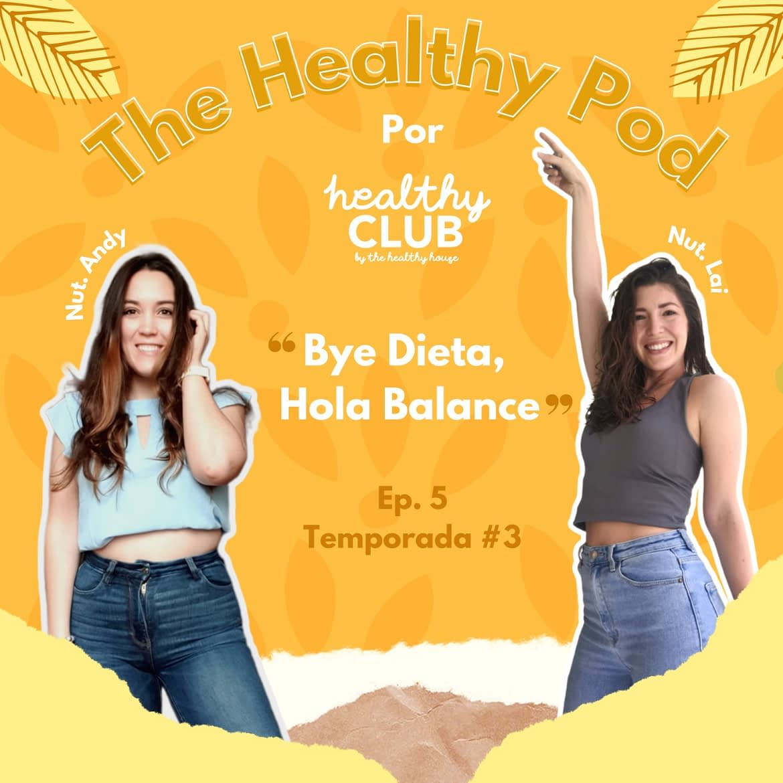 Defrag.mx Podcast The Healthy Pod Bye Dieta Hola Balance