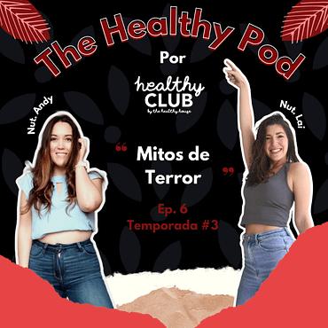 Defrag.mx Podcast The Healthy Pod Mitos de Terror Nutricion Nutriloga